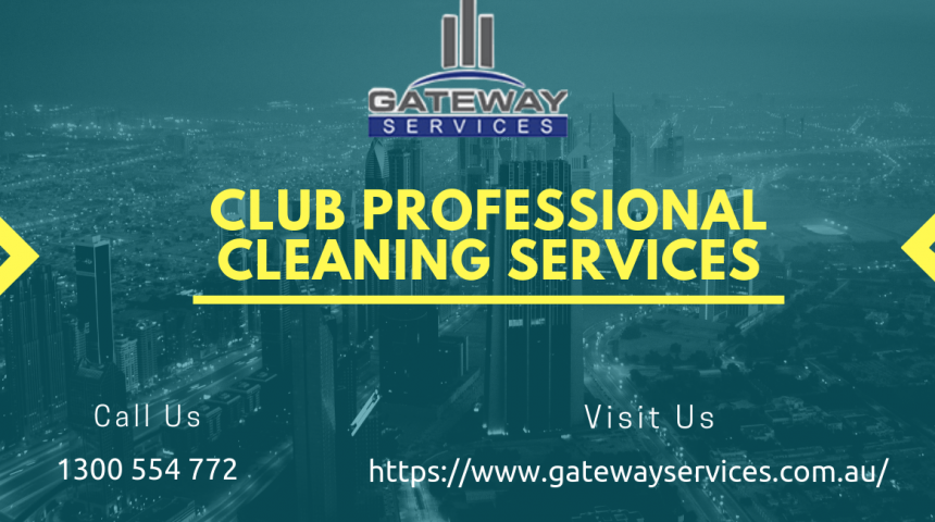 Why Does a Club Need Professional Cleaning Services?