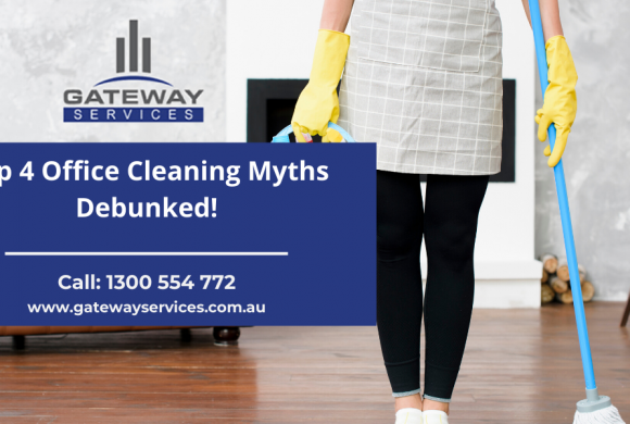 Top 4 Office Cleaning Myths Debunked!