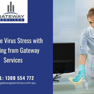Beat the Virus Stress with Cleaning from Gateway Services
