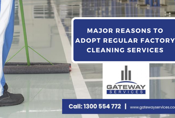 Major Reasons To Adopt Regular Factory Cleaning Services