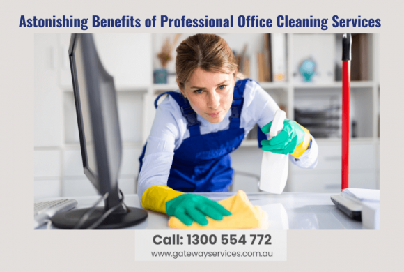 Astonishing Benefits of Professional Office Cleaning Services