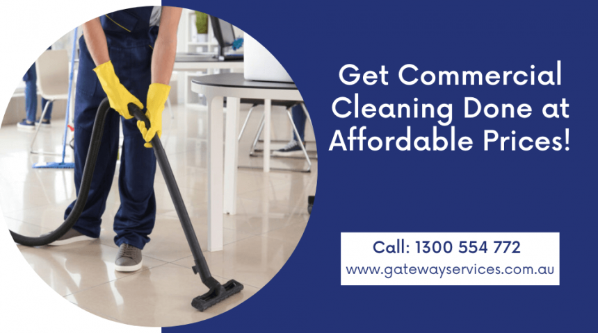 Get commercial cleaning done at affordable prices!